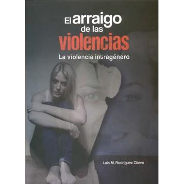 El arraigo de las violencias