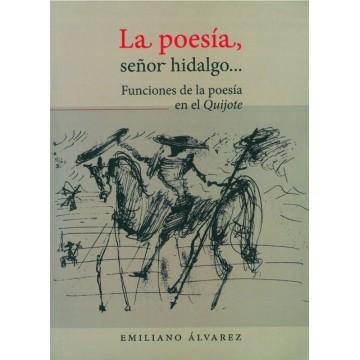 La poesía, señor hidalgo......