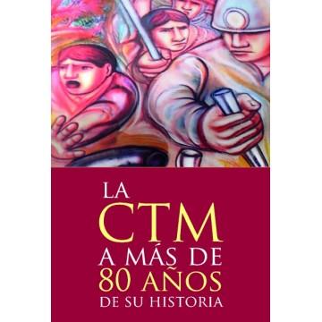 La CTM a mas de 80 años de...